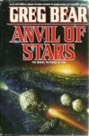 Anvil of Stars: The Sequel to Forge of God - Greg Bear