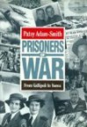 Prisoners Of War: From Gallipoli To Korea - Patsy Adam-Smith