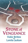 Stone of Vengeance - Vickie Britton, Loretta Jackson