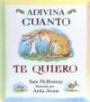 Adivina Cuanto Te Quiero = Guess How Much I Love You - Sam McBratney, Anita Jeram