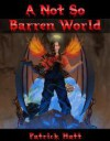 A Not So Barren World - Pat Hatt
