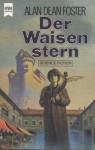 Der Waisenstern - Alan Dean Foster, Heinz Nagel