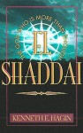 El Shaddai: The God Who Is More Than Enough - Kenneth E. Hagin