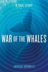 War of the Whales: A True Story (Audio) - Joshua Horwitz