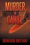 Murder in Cahill - Howard Bryant