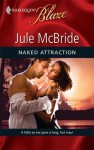 Naked Attraction (Harlequin Blaze) - Jule McBride