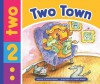 Two Town - Nadia Higgins, Ronnie Rooney
