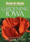 Month by Month Gardening in Iowa (Month-By-Month Gardening (David & Charles)) - Melinda Myers