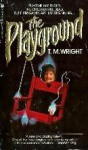 The Playground - T.M. Wright