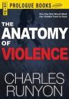 The Anatomy of Violence - Charles W. Runyon