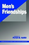 Men's Friendships - Peter M. Nardi