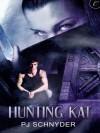 Hunting Kat - P.J. Schnyder