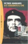 Si è suicidato il Che - Petros Markaris, Andrea Di Gregorio