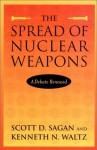 The Spread of Nuclear Weapons: A Debate - Scott D. Sagan, Kenneth N. Waltz