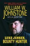 Luke Jensen, Bounty Hunter (Luke Jensen Bounty Hunter, #1) - William W. Johnstone, J.A. Johnstone