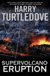 Supervolcano: Eruption: Eruption - Harry Turtledove