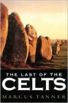 The Last of the Celts - Marcus Tanner