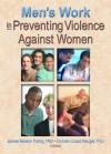 Mens Work in Preventing Violence Against Women - James Newton Poling