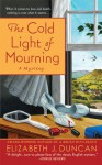 The Cold Light of Mourning (A Penny Brannigan Mystery #1) - Elizabeth J. Duncan
