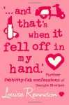 And That's When It Fell Off in My Hand - Louise Rennison