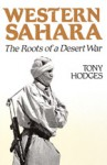 Western Sahara: The Roots Of A Desert War - Tony Hodges