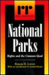 National Parks: Rights and the Common Good - Francis Lovett, Amitai Etzioni