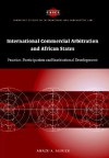 International Commercial Arbitration and African States: Practice, Participation and Institutional Development - Amazu A. Asouzu, John Bell, James Crawford