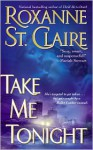 Take Me Tonight - Roxanne St. Claire