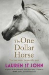 The One Dollar Horse - Lauren St. John