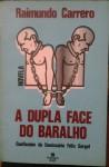 A Dupla face do baralho - Raimundo Carrero