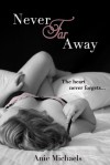 Never Far Away - Anie Michaels