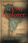 The Lost Explorer - Michael Woods