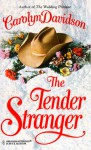 The Tender Stranger - Carolyn Davidson