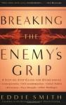 Breaking the Enemy's Grip - Eddie Smith