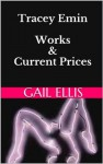 Tracey Emin Works & Current Prices - Gail Ellis