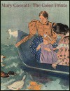 Cassatt Color - Nancy Mowll Mathews, Barbara Stern Shapiro