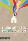 Living With Less: An Unexpected Key to Happiness (Simply for Students) - Joshua Becker