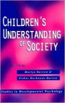 Children's Understanding of Society - Martyn Barrett