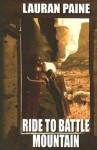 Ride to Battle Mountain - Lauran Paine