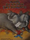 Where Do You Hide Two Elephants? - Emily Rodda, Andrew McLean