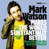 Mark Watson Makes the World Substantially Better - Mark Watson