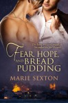 Fear, Hope, and Bread Pudding (Coda Books, #6; Strawberries for Dessert, #2) - Marie Sexton