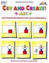 Cut and Create! ABC (Reproducible Book) - Kim Rankin