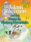 Adam Raccoon and the Race to Victory Mountain - Sheryl Ann Crawford
