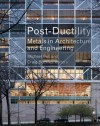 Post-Ductility: Metals in Architecture and Engineering - Michael Bell, Craig Buckley