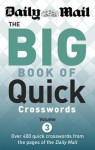 The Daily Mail Big Book of Quick Crosswords: 3: 400 Quick Crosswords from the Pages of the Daily Mail - Daily Mail