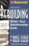 Rebuilding: When Your Relationship Ends (Rebuilding Books; For Divorce and Beyond) - Bruce Fisher, Robert Alberti, Virginia Satir