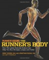 Runner's World The Runner's Body: How the Latest Exercise Science Can Help You Run Stronger, Longer, and Faster - Ross Tucker, Jonathan Dugas, Matt Fitzgerald