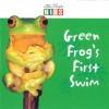 Green Frog's First Swim - Catherine Prentice, Steve Parish