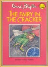 The Fairy in the Cracker - Enid Blyton, Sally Holmes